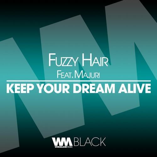 FUZZY HAIR ft Majuri - Keep Your Dream Alive (Fuzzy Hair & Eeemus Remix)