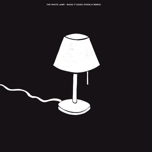 The White Lamp - Make It Good (Radio Edit)
