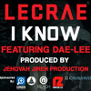 Lecrae - I Know Remix ft. Dae-Lee (Prod. by Jehovah Jireh Production)