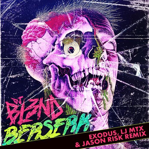 DJ BL3ND - Berserk (Exodus, Jason Risk & LJ MTX Remix) [LokoSound]