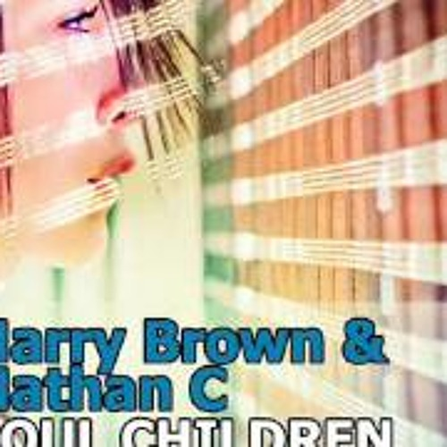 Harry Brown amp Nathan C - Soul Children (Original Vocal Mix)