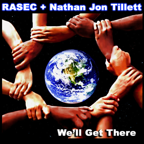 We'll Get There by Rasec + Nathan Jon Tillett (WATCH THE VIDEO)