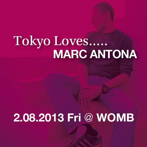 Marc Antona - Womb Tokyo Exclusive Podcast - February 2013