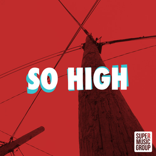 SO HIGH (ORIGINAL MIX)
