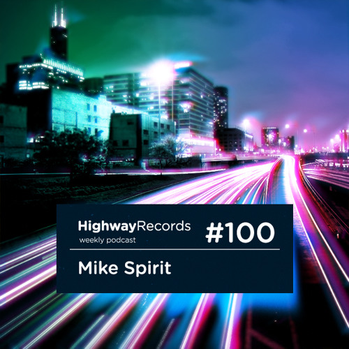 Highway Podcast #100 — Mike Spirit