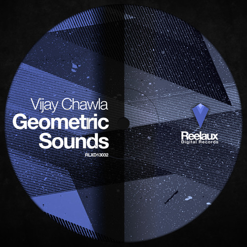 Vijay Chawla - Geometric Sounds EP (Beautiful Faces, Circles, Curves & Shapes - PREVIEW)