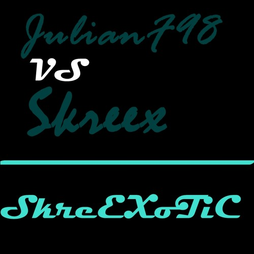 Skreex vs JulianF98 - SkreEXoTic