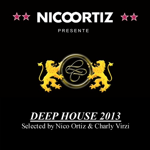 2013 Deep House Mix  Nico Ortiz - Les Caves De Courchevel 2013