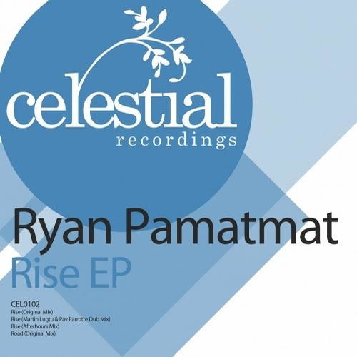 RISE EP_Full Preview [Celestial Recordings] - Ryan Pamatmat, Pav Parrotte, Martin Lugtu - OUT NOW!!!