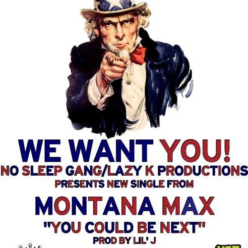 "Montana MaX - ""You Could Be Next"" (Prod. By Lil' J)"