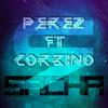 Perez & Corbino - Sacha [Sliced Records] 11/02/2013
