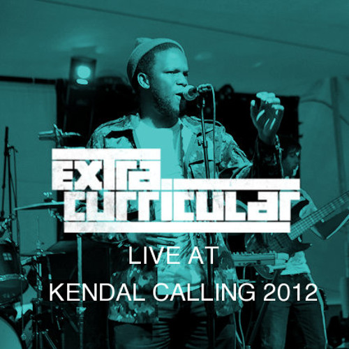 04. Extra Curricular - Won't Stay Down (LIVE at Kendal Calling 2012)