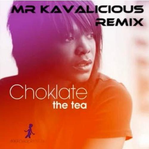 Choklate - The Tea (Mr. Kavalicious Remix) [FREE DOWNLOAD]