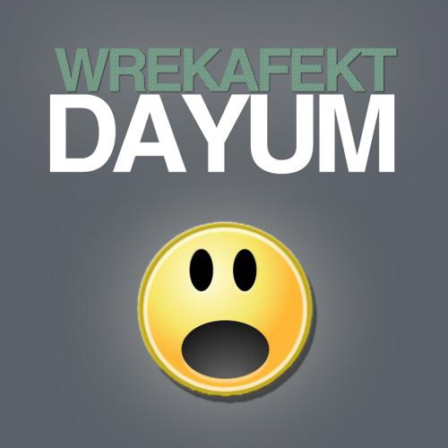 Wrekafekt - DAYUM! (Original Mix)