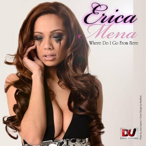 Erica Mena - Where Do I Go From Here
