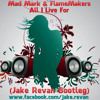 Mad Mark & FlameMakers - All I Live For (JAKE REVAN Bootleg) [DOWNLOAD IN DESCRIPTION]