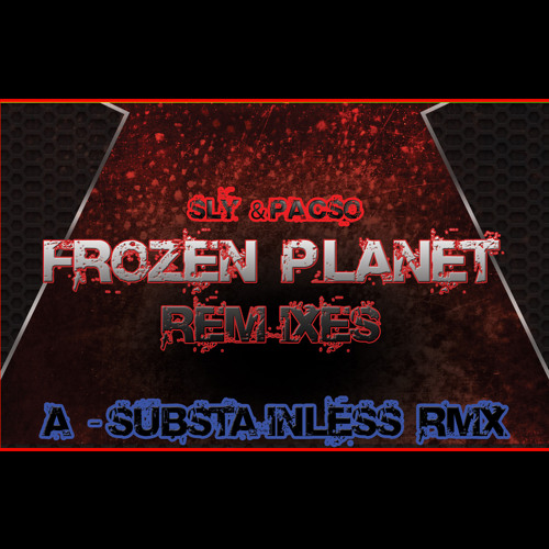 Sly & Pasco - Frozen Planet (Substainless Remix) [SUBWAY SOUNDZ RECORDS] FREE DOWNLOAD