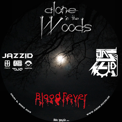 Judge Jazzid - Alone in the wood Blood Fever