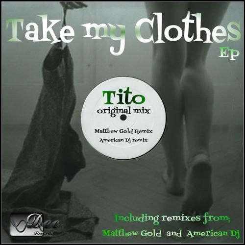 Tito Take my Clothes original mix