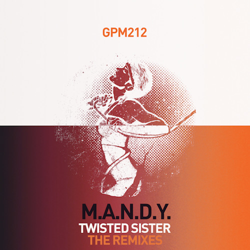 M.A.N.D.Y. - Twisted Sister (Ultrasone remix)  (Get Physical)