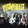 Youre gonna miss me when im gone : Pitch Perfect