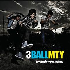 3BallMTY - Intentalo ( Me Prende ) Feat. America Sierra & El Bebeto