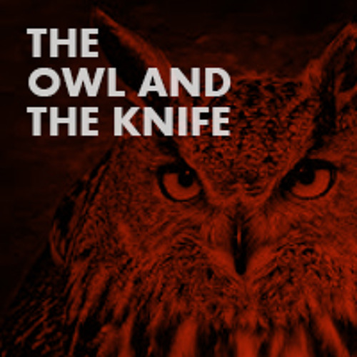 The owl and the knife