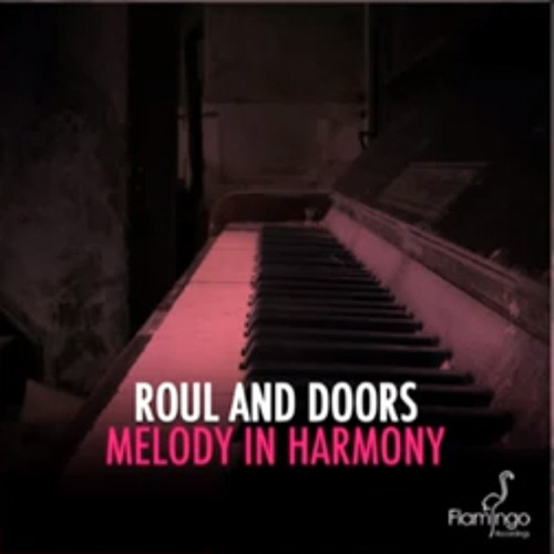 Roul and Doors - Melody In Harmony (Flamingo Recording)