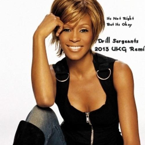 "Whitney Houston - ""Its Not Right But Its OK"" - Drill Sergeants 2013 UKG Remix"