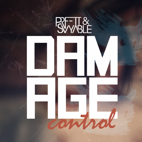 Damage Control (PRFFTT & Svyable Dubstep Remix)