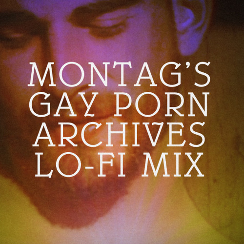 Montag - Porn Archives Lo-Fi Mixtape