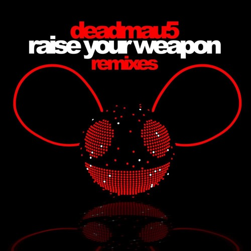 Deadmau5 - Raise Your Weapons (All4Sound VIP Remix) [Download]