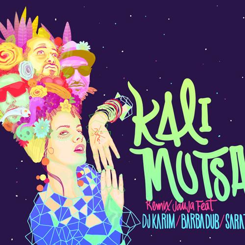 Dj Karim & El Barba Dub, Sarazino, Kali Mutsa  - Jauja(Remix)