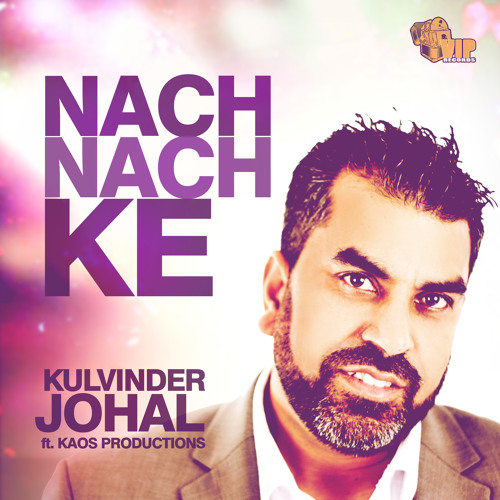 Kulvinder Johal ft Kaos Productions - Nach Nach Ke [Sample]