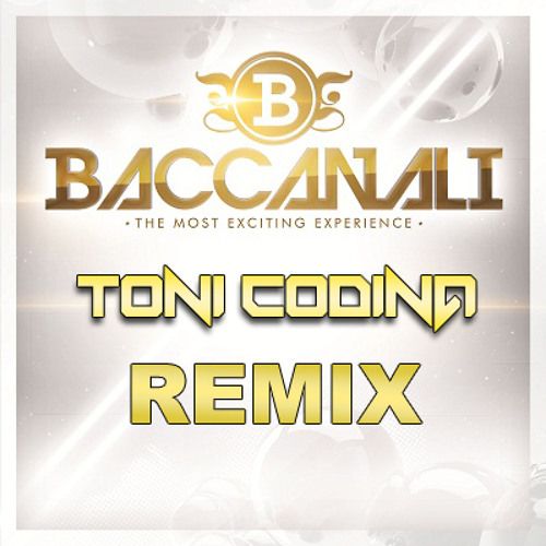 Toni Codina - Baccanali Extended Remix (Contest)