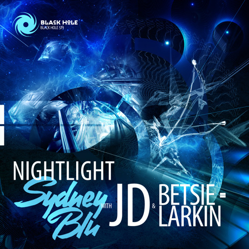 Sydney Blu & JD feat. Betsie Larkin - NIGHTLIGHT (Original Mix) [Black Hole Recordings]