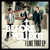 I Like That L+R - Before You Exit