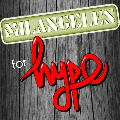 MILANGELES for HYPE Δ MIXTAPE