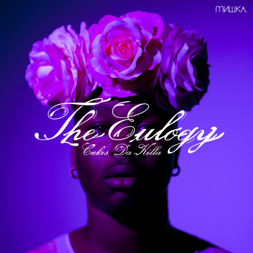 Cakes Da Killa - The Eulogy (prod. Wild Thought)
