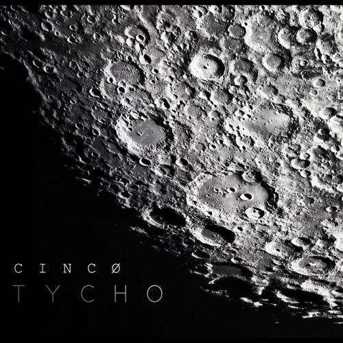 CINCØ | Tycho