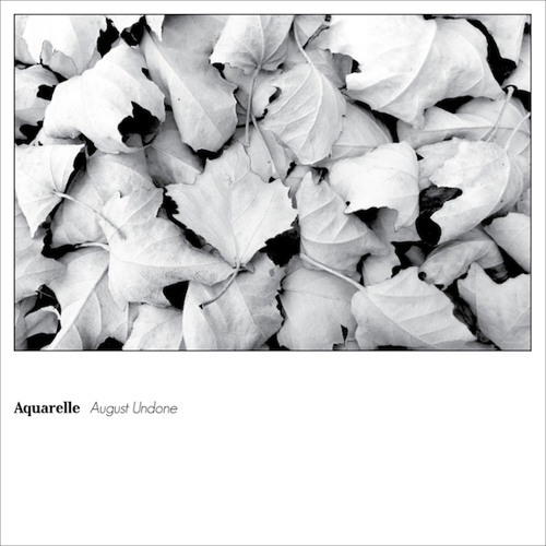 "Aquarelle: ""August Undone"""