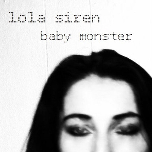 Lola Siren - Baby Monster