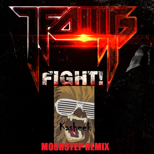 LFOMG - Fight! (Kasheek's Moshstep Remix)