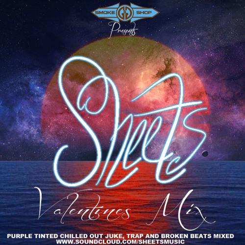 Sheets - Valentines 2013 Mix