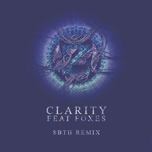 Zedd - Clarity feat. Foxes (SBTH Remix)