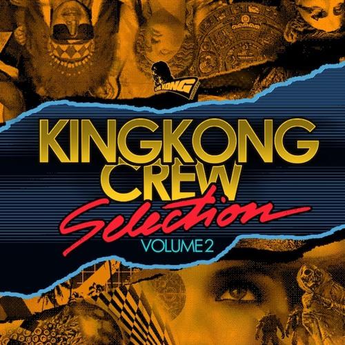 King Kong Crew Selection Vol.2 Mixed by Wazabi!