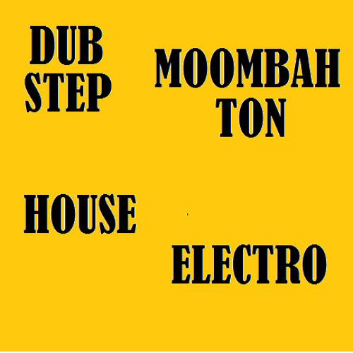 Dubstep / Moombahton / Electro / House