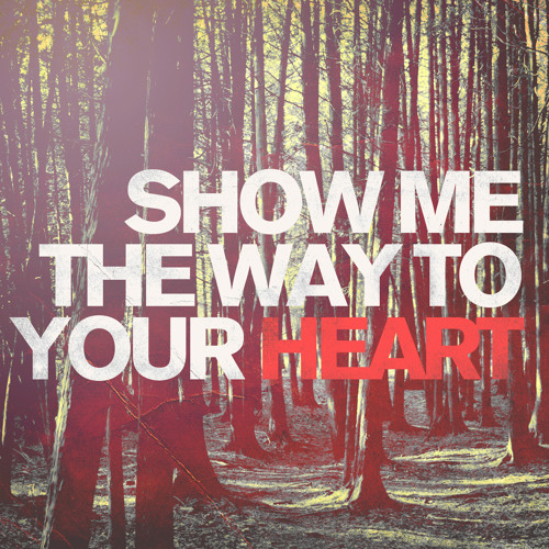 Show Me The Way To Your Heart | Brian Doerksen