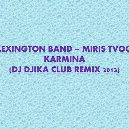 LEXINGTON BAND - Miris tvog karmina  (DJ Djika club REMIX 2013)