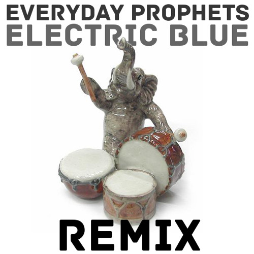 Everyday Prophets - Electric Blue (Nick Green Remix)